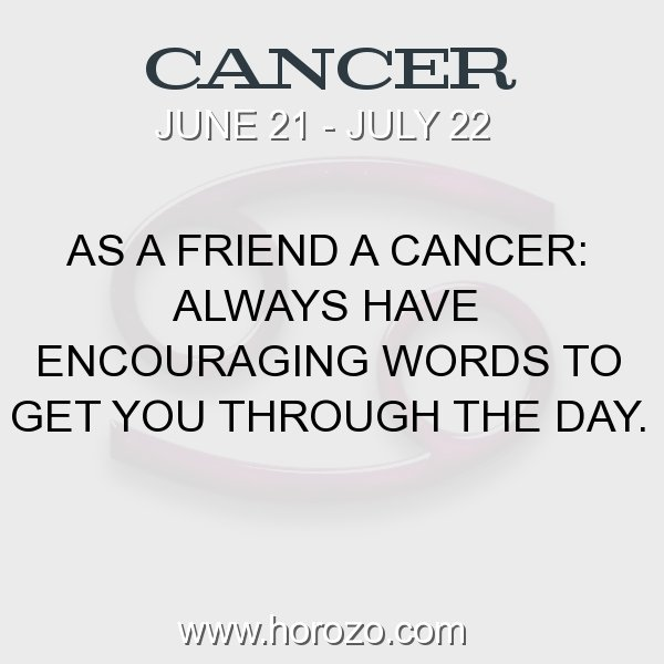 cancer fact as a friend a cancer always have encouraging words to